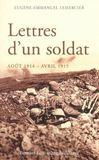Lettres D'Un Soldat. Aout 1914-Avril 1915