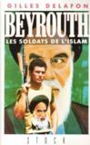 Beyrouth, les soldats de l'islam