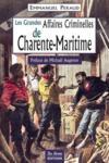 Les grandes affaires criminelles de Charente-Maritime