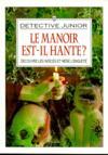 Le Manoir Est-Il Hante