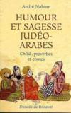 Humour et sagesse judéo-arabes ; ch'hâ, proverbes et contes