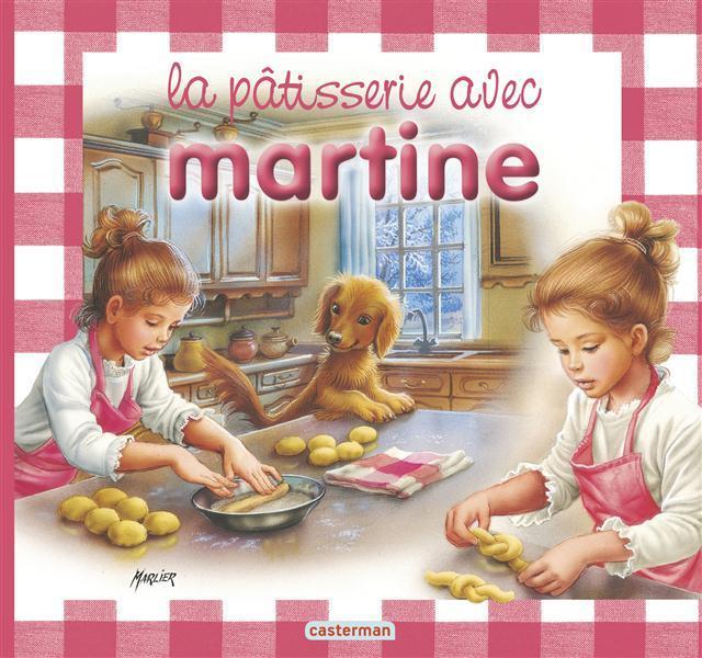 La Patisserie Avec Martine Gilbert Delahaye Marcel