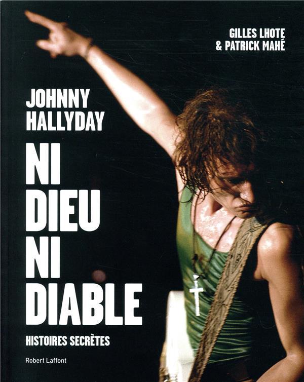 Johnny Hallyday Ni Dieu Ni Diable Gilles Lhote Patrick