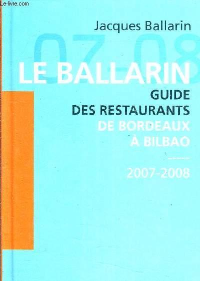 Le Ballarin. Guide des restaurants de Bordeaux à Bilbao édition 2011-2012 - Jacques Ballarin