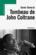 Tombeau de John Coltrane