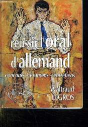Reussir L'Oral D'Allemand Concours-Examens-Entretiens - Couverture - Format classique