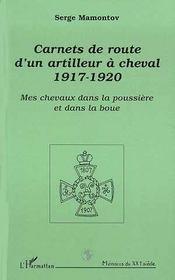 Carnets De Route D'Un Artilleur A Cheval, 1917-1920 ; Mes Chevaux Dans La Poussiere Et Dans La Boue - Intérieur - Format classique