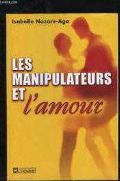 Les Manipulateurs Et L'Amour - Couverture - Format classique
