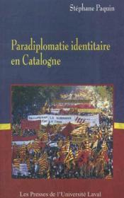 Paradiplomatie Identitaire En Catalogne - Couverture - Format classique
