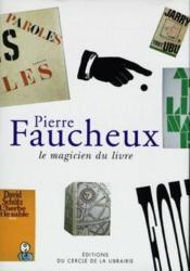 Pierre Faucheux ; le magicien du livre - Couverture - Format classique