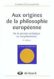 Aux origines de la philosophie européenne ; de la pensée archaïque au néoplatonisme (4e édition) - Intérieur - Format classique