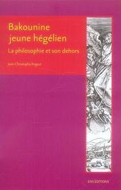 Bakounine jeune hegelien ; la philosophie et son dehors - Intérieur - Format classique