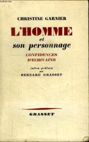 L Homme Et Son Personage.Confidences D Ecrivains.Lettre Preface Par Bernard Grasset. - Couverture - Format classique