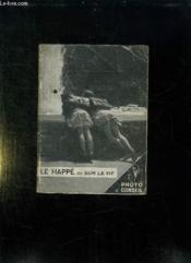 Le Happe Ou Sur Le Vif . Sa Technique. - Couverture - Format classique