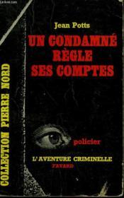 Un Condamne Regle Ses Comptes. Collection L'Aventure Criminelle N° 122 - Couverture - Format classique