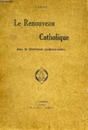 Le Renouveau Catholique Dans La Litterature Contemporaine - Couverture - Format classique