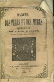 Manuel Des Peres Et Des Meres De Famille - Couverture - Format classique