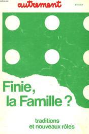 Finie, La Famille ? Tradition Et Nouveaux Roles. - Couverture - Format classique
