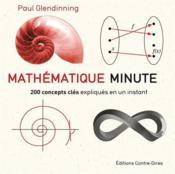Mathématique minute ; 200 concepts clés expliqués en un instant - Couverture - Format classique