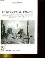 LE DERNIER ALLEMAND et dix autres nouvelles languedociennes des années 1940-1944 - Couverture - Format classique