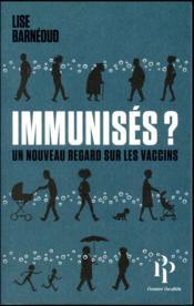 Immunisés ? un nouveau regard sur les vaccins - Couverture - Format classique