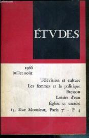 Etudes - Juillet-Aout 1966 - Tome 325 - Television Et Culture - Les Femmes Et La Politique - Bresson - Loisirs D'Eau - Eglise Et Societe - Couverture - Format classique