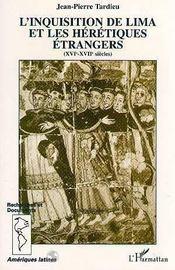 L'Inquisition de Lima et les hérétiques étrangers. XVIe-XVIIe siècles - Intérieur - Format classique