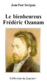 Le Bienheureux Frederic Ozanam - Couverture - Format classique