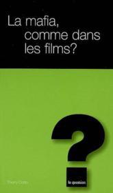 La Mafia, Comme Dans Les Films ? - Couverture - Format classique