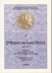 D'Hervey de Saint-Denys t.2 (1822 1892) ; biographie, correspondance familiale, l'oeuvre de l'onirologue & du sinologue - Couverture - Format classique