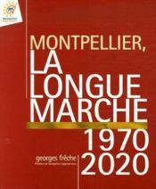 Montpellier, la longue marche 1970-2020 - Couverture - Format classique