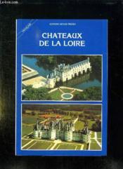 Chateaux De La Loire. - Couverture - Format classique