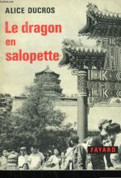 Le Dragon En Salopette. - Couverture - Format classique