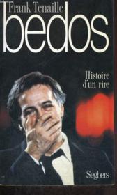 Bedos - histoire d'un rire - Couverture - Format classique