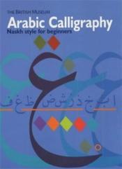 Arabic calligraphy naskh script for beginners /anglais - Couverture - Format classique