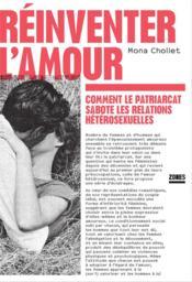 Réinventer l'amour : comment le patriarcat sabote les relations hétérosexuelles - Couverture - Format classique