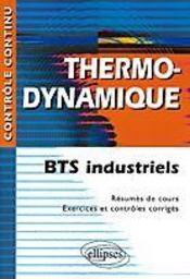 Controle Continu ; Thermo-Dynamique ; Bts Industriels - Intérieur - Format classique