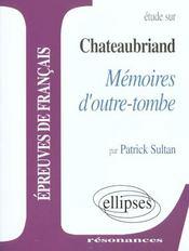Etude Sur Chateaubriand Memoires D'Outre-Tombe Epreuves De Francais - Intérieur - Format classique