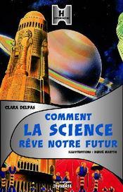 Comment la science rêve notre futur ? - Couverture - Format classique