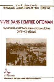 Vivre Dans L'Empire Ottomansociabilites Et Relation In - Couverture - Format classique