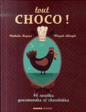 Tout choco ! 46 recettes gourmandes et chocolatées - Couverture - Format classique