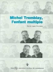 Michel tremblay, l'enfant multiple - Couverture - Format classique
