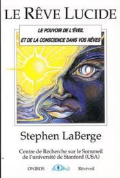 Le rêve lucide ; le pouvoir de l'éveil et de la conscience dans vos rêves - Couverture - Format classique