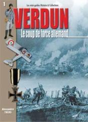 Verdun t.1 ; le coup de force allemand - Couverture - Format classique