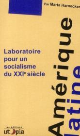 Amérique Latine ; laboratoire pour un socialisme du XXIe siècle - Couverture - Format classique