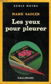 Collection : Serie Noire N° 1957 Les Yeux Pour Pleurer - Couverture - Format classique