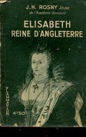 Elisabeth Reine D Angleterre - Couverture - Format classique