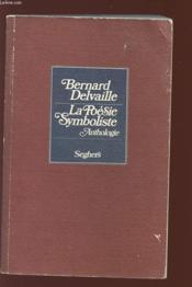LA POESIE SYMBOLISTE - Anthologie - Collection P.S. - Couverture - Format classique