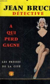 A Qui Perd Gagne - Couverture - Format classique