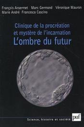Clinique de la procréation et mystère de l'incarnation ; l'ombre du futur - Intérieur - Format classique